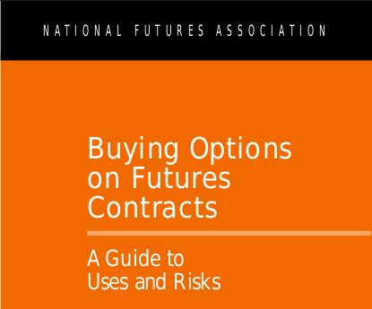 National Futures Association: Buying Options on Futures Contracts